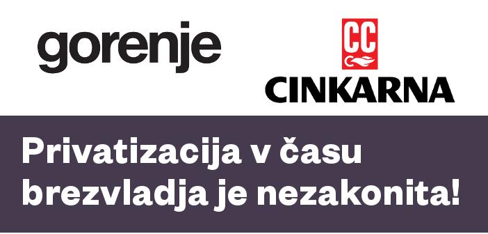 Gorenje in Cinkarna Celje: privatizacija v času brezvladja je nezakonita!