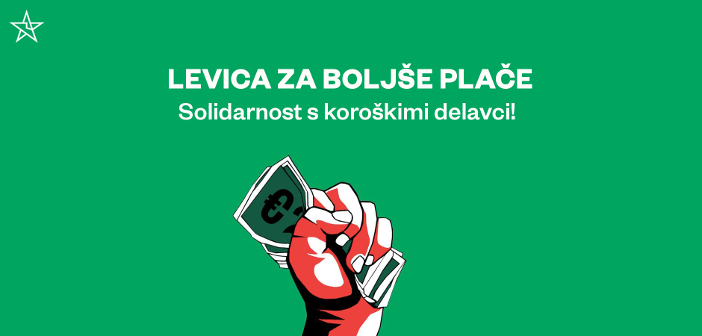 Levica Koroška: Solidarnost s koroškimi delavci!