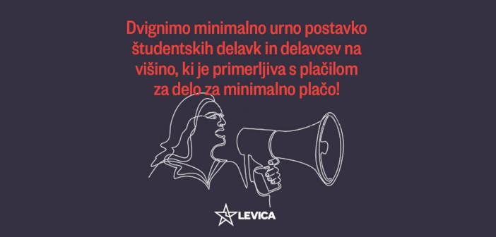 V Levici za dvig minimalne urne postavke za študente