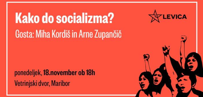Miha Kordiš & Arne Zupančič: Kako do socializma?