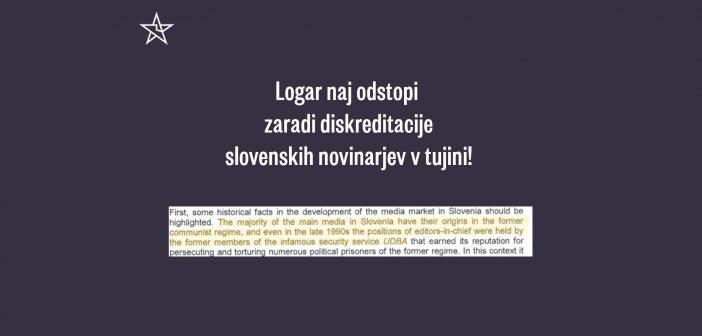 Logar naj odstopi kot zunanji minister zaradi diskreditiranja slovenskih novinarjev v tujini!