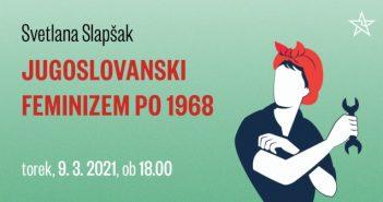 Svetlana Slapšak: Jugoslovanski feminizem po 1968