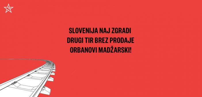Slovenija naj drugi tir zgradi brez prodaje Orbanovi Madžarski