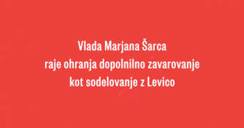 Vlada prekinila sodelovanje z Levico
