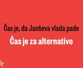 Čas je, da Janševa vlada pade, čas je za alternativo