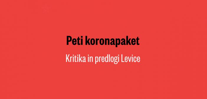 Peti koronapaket: kritika in predlogi Levice