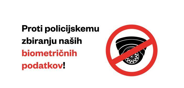 Proti policijskemu zbiranju naših biometričnih podatkov